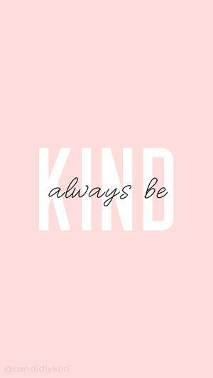 Always be kind pink white typography inspirational motivational quote background wallpaper you can for free on the blog For any device mobile