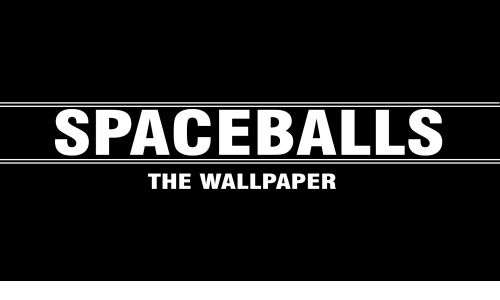 Wallpaper Spaceballs and The SPACEBALLS THE WALLPAPER